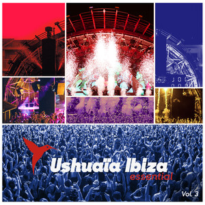 Vol 3: Ushuaïa Ibiza Essential Bringing the summer hit -Clubbingtv.com