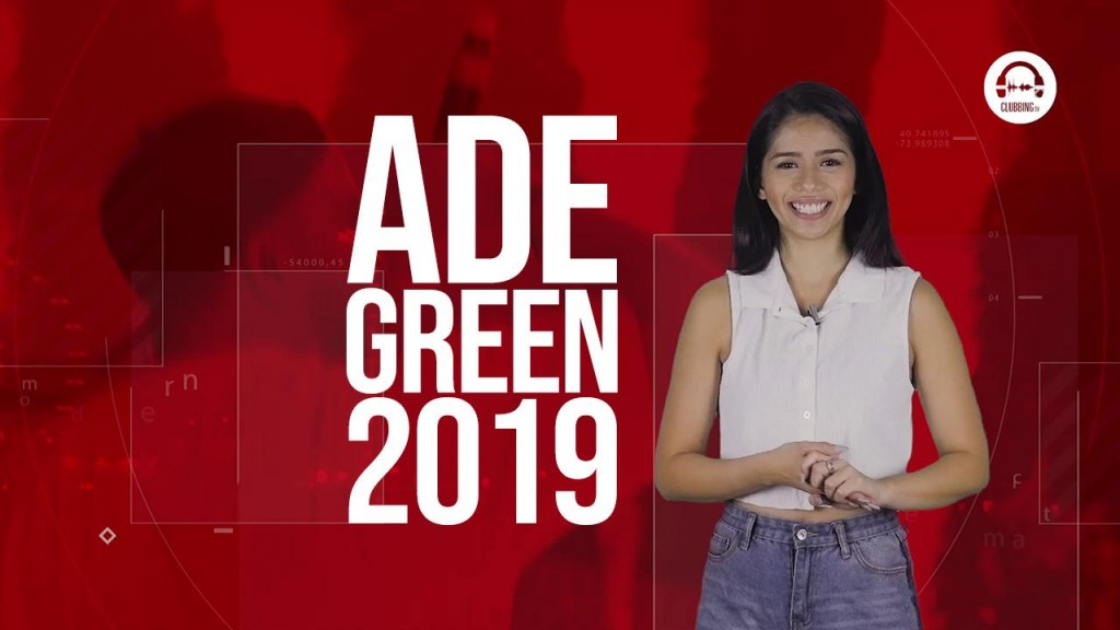 Clubbing TV Trends: This is ADE Green 2019! - Clubbingtv.com