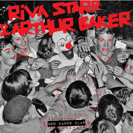 Riva Starr & Arthur Baker - Now Hands Clap - Snatch! Records -Clubbingtv.com