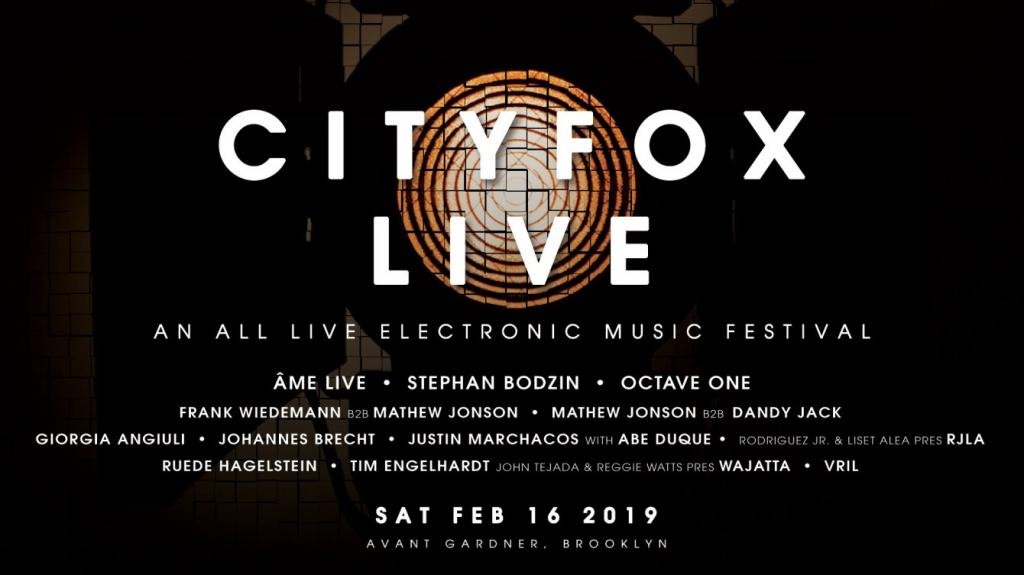 February 16: Cityfox LIVE Festival at Avant Gardner -Clubbingtv.com