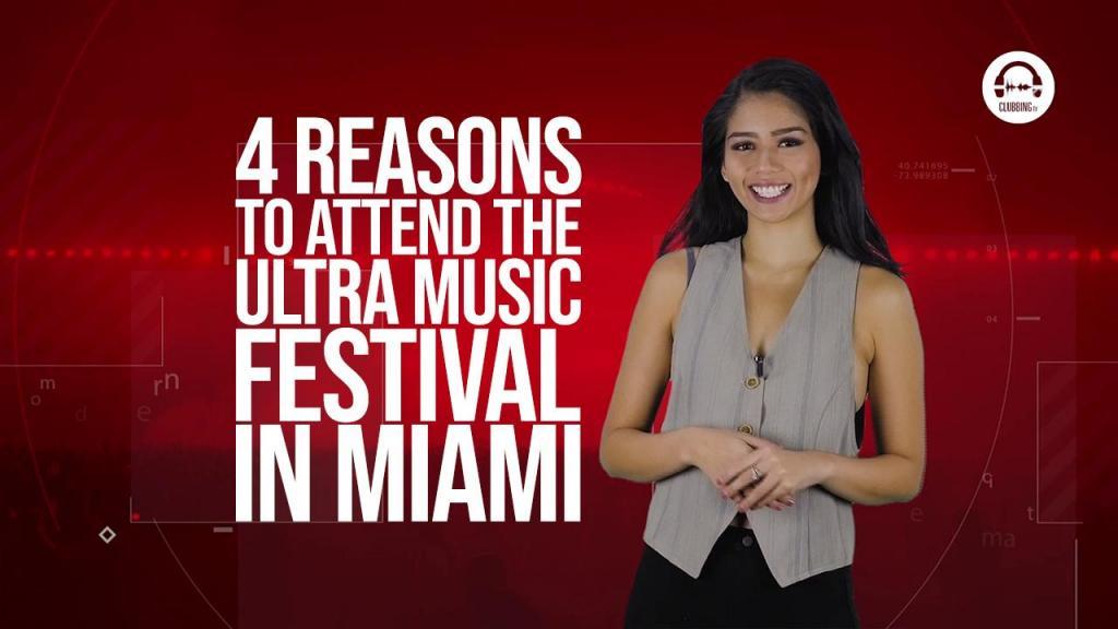 Four Reasons you HAVE TO go to Ultra Music Festival -Clubbingtv.com