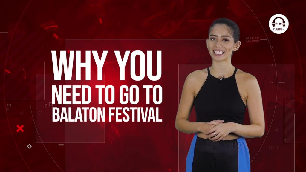 Why you NEED to go to Balaton Festival -Clubbingtv.com