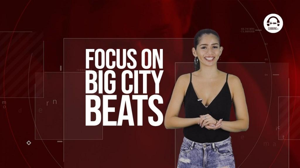 Clubbing TV Trends: Let's focus on Big City Beats!