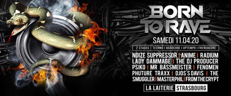 11/04/20 – BORN TO RAVE – LA LAITERIE – STRASBOURG – 2 STAGES – Hard Music !