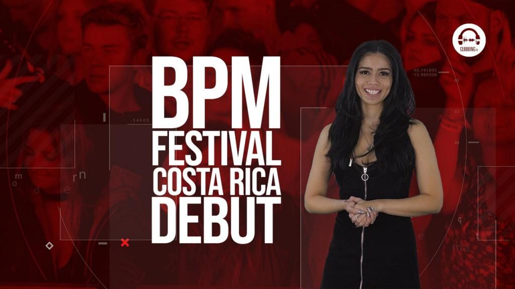 Clubbing TV Trends: The BPM Festival debuts in Costa Rica!