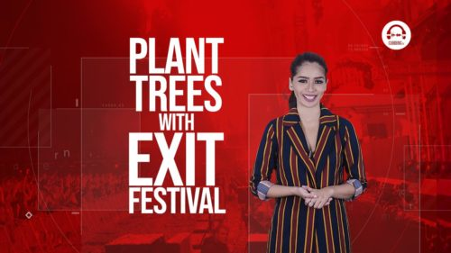Clubbing Trends: Plant Trees with Exit Festival!