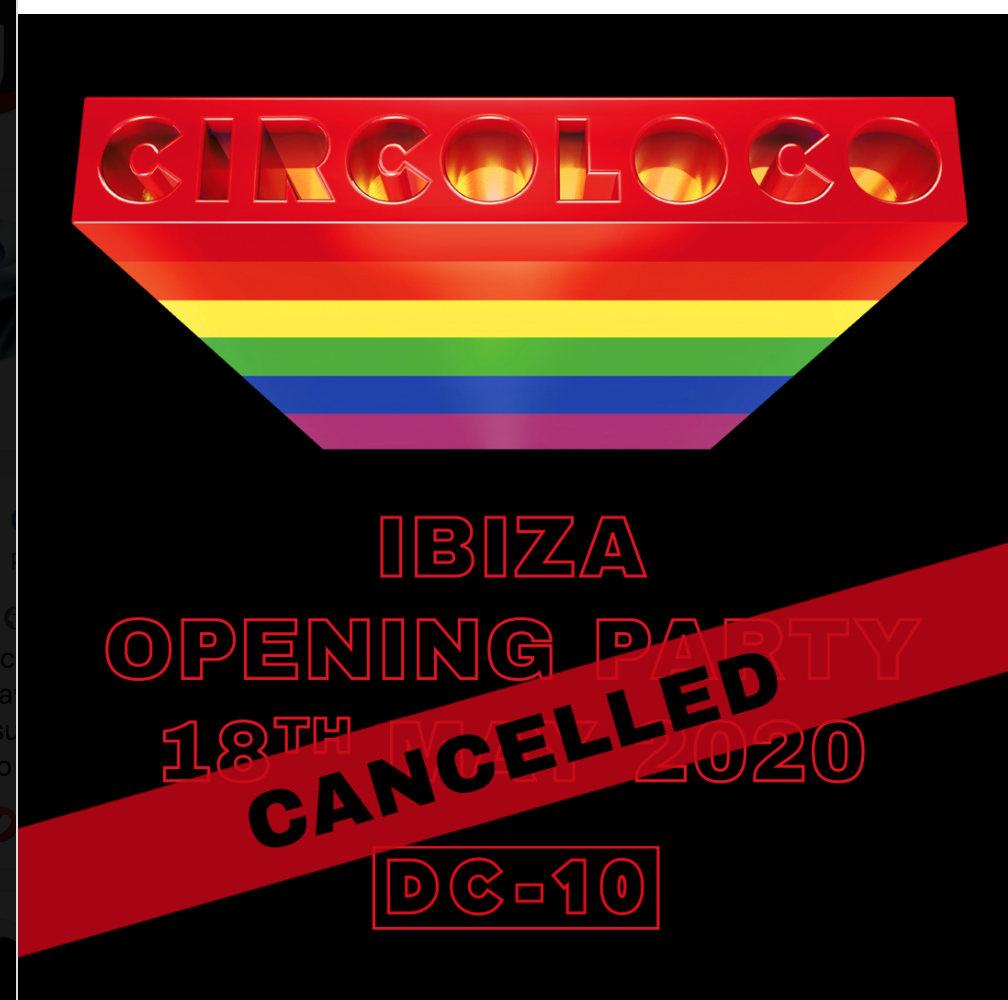 The Circoloco Opening Party is cancelled, obviously