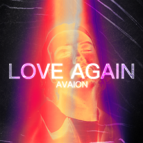 AVAION just released a new introspective single 'Love Again' !