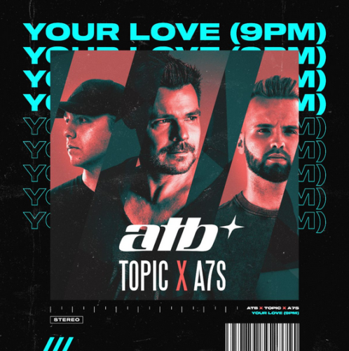 Discover 'Your Love (9pm)', the new single of ATB, Topic and A7S !